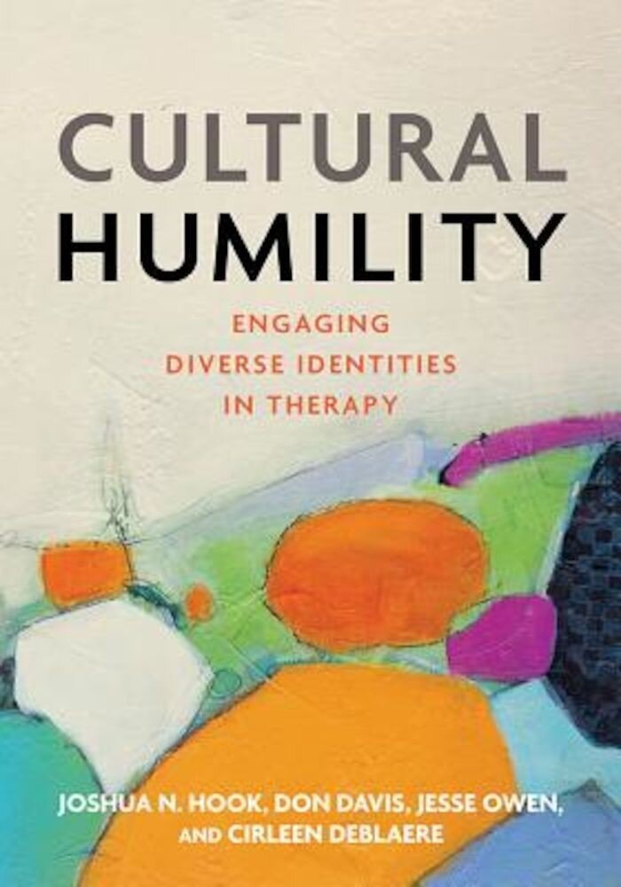 Cultural Humility: Engaging Diverse Identities in Therapy, Hardcover