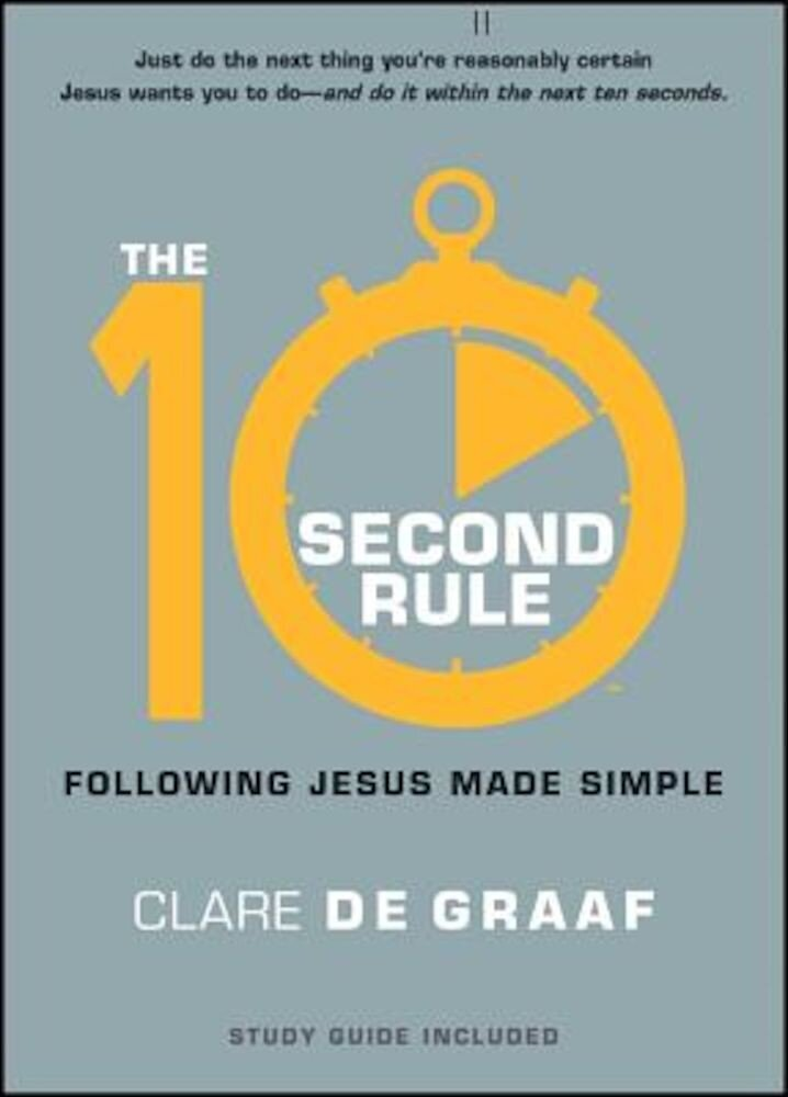 The 10-Second Rule: Following Jesus Made Simple, Paperback