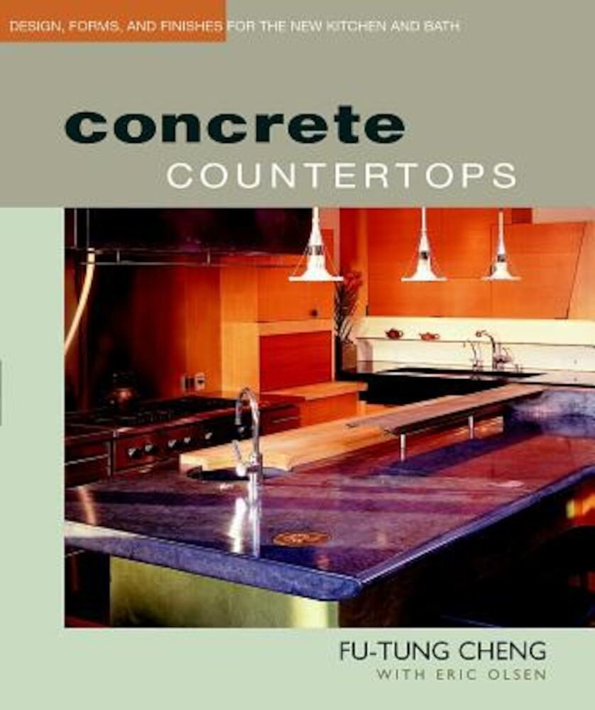 Concrete Countertops: Design, Forms, and Finishes for the New Kitchen and Bath, Paperback