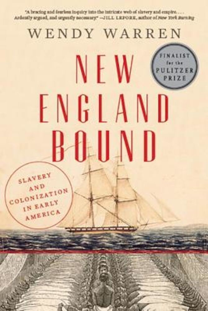 New England Bound: Slavery and Colonization in Early America, Paperback