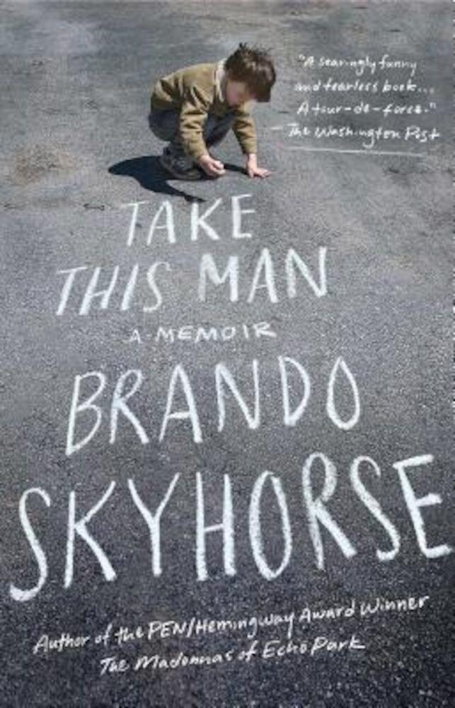 Take This Man: A Memoir, Paperback