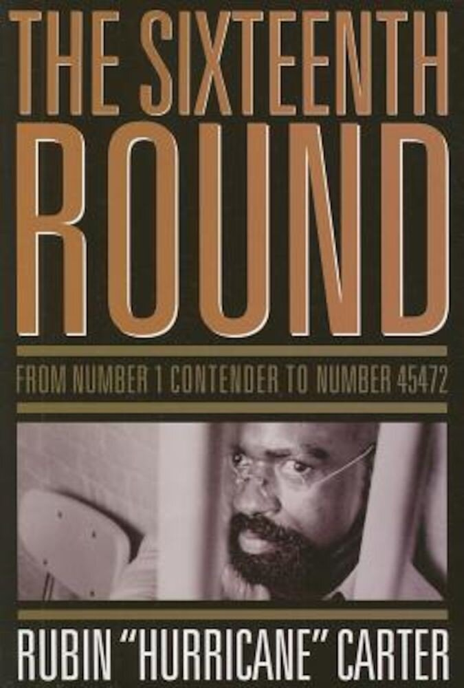 The Sixteenth Round: From Number 1 Contender to Number 45472, Paperback
