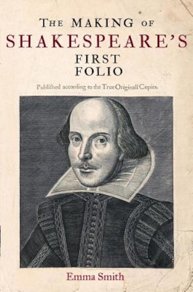 The Making of Shakespeare's First Folio, Hardcover