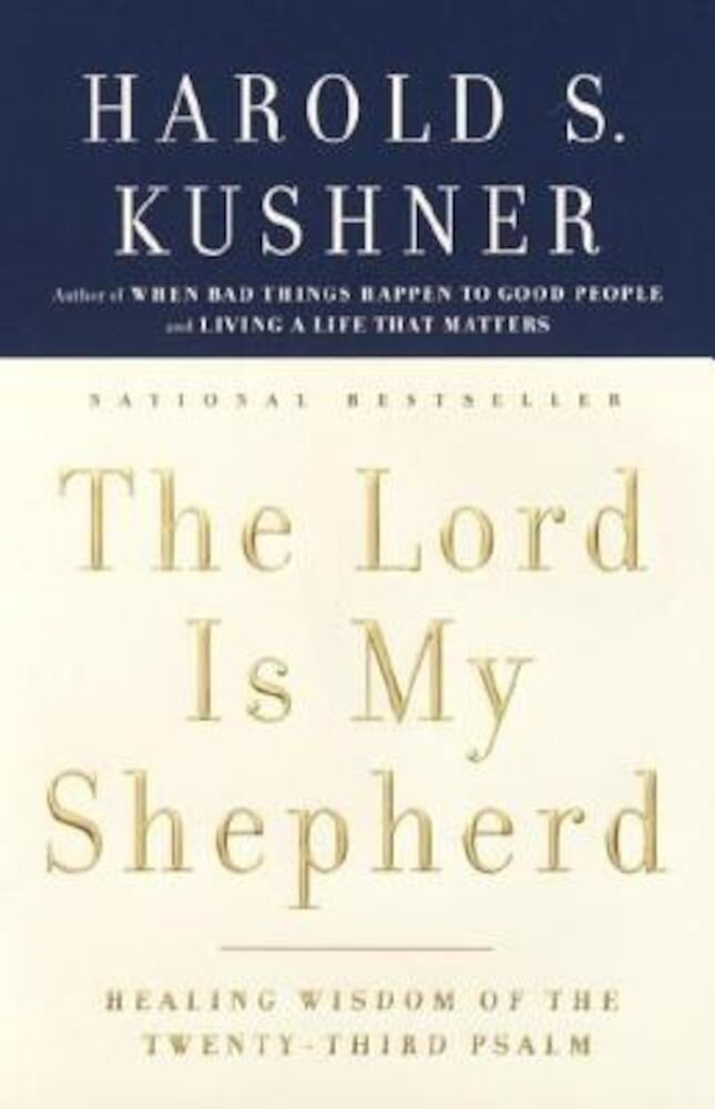 The Lord Is My Shepherd: Healing Wisdom of the Twenty-Third Psalm, Paperback