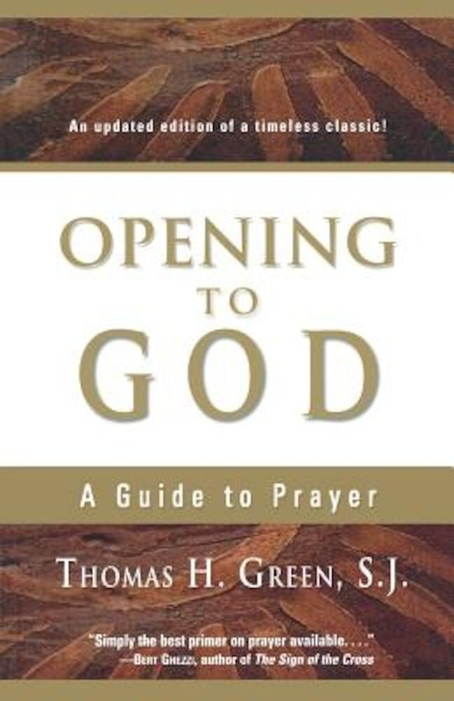 Opening to God: A Guide to Prayer, Paperback