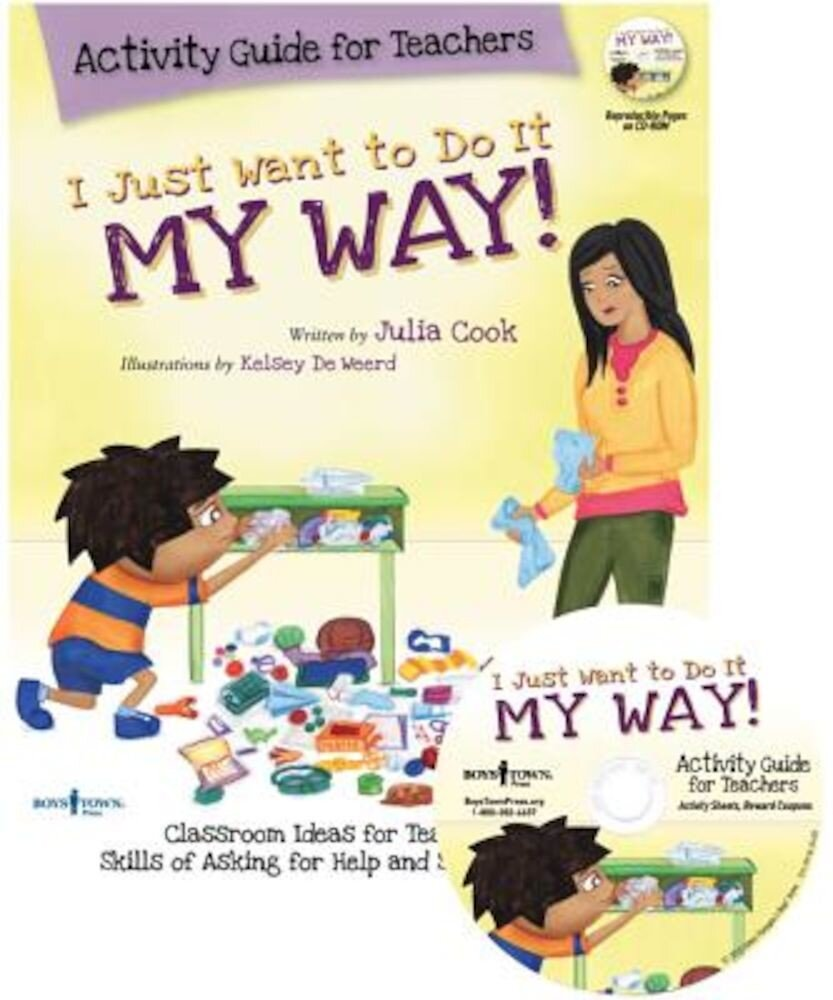 I Just Want to Do It My Way! Activity Guide for Teachers [With CDROM], Paperback