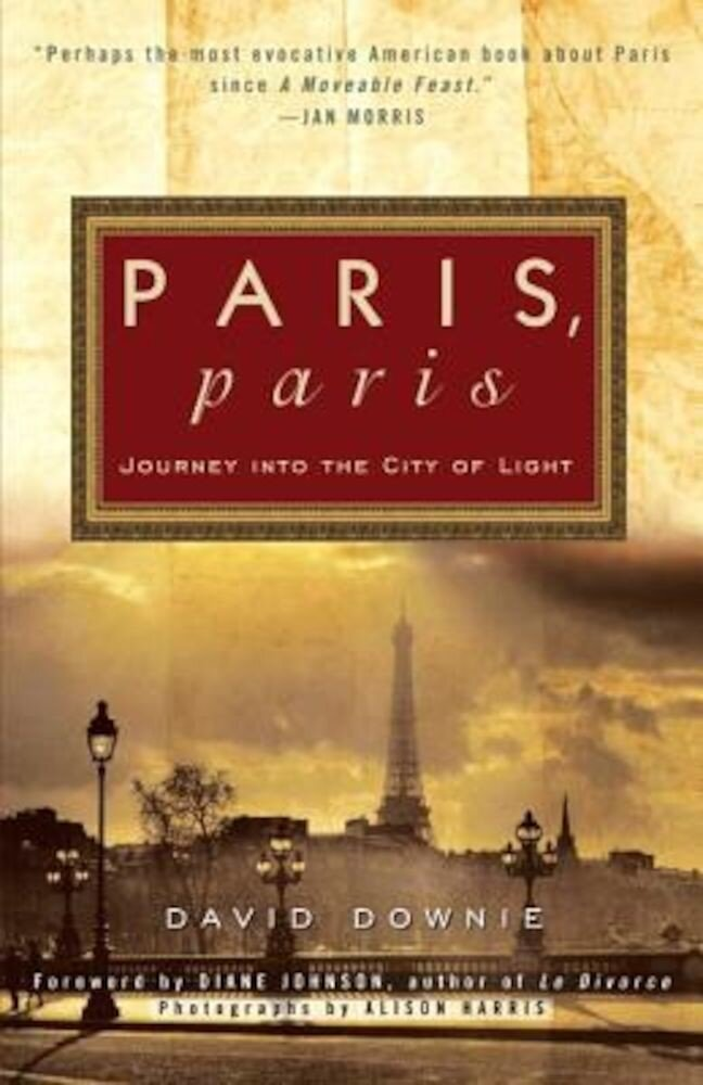 Paris, Paris: Journey Into the City of Light, Paperback