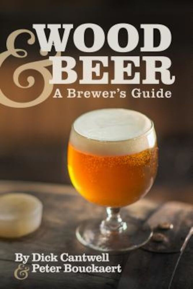 Wood & Beer: A Brewer's Guide, Paperback
