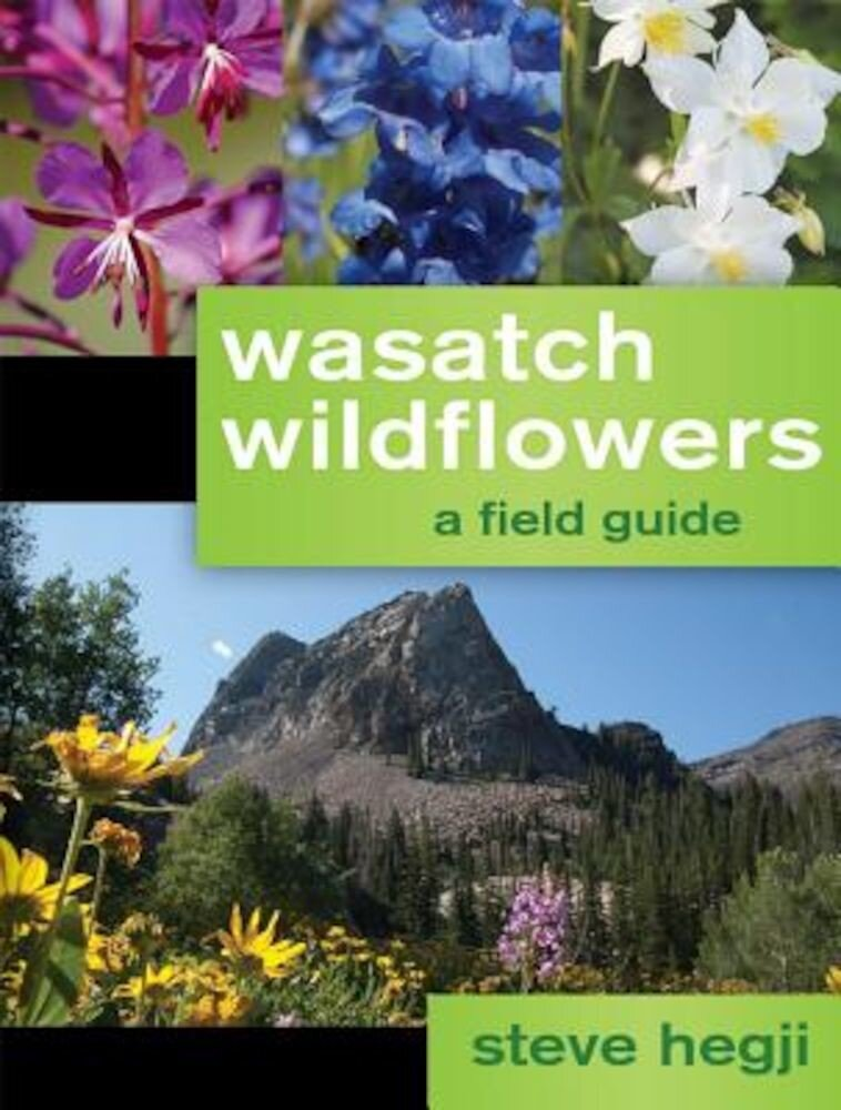 Wasatch Wildflowers, Paperback
