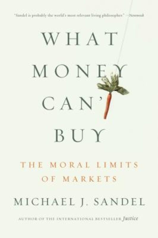 What Money Can't Buy: The Moral Limits of Markets, Paperback