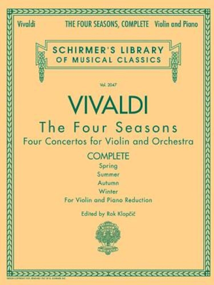 Antonio Vivaldi - The Four Seasons, Complete: For Violin and Piano Reduction, Paperback