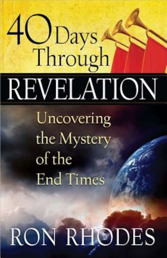 40 Days Through Revelation: Uncovering the Mystery of the End Times, Paperback