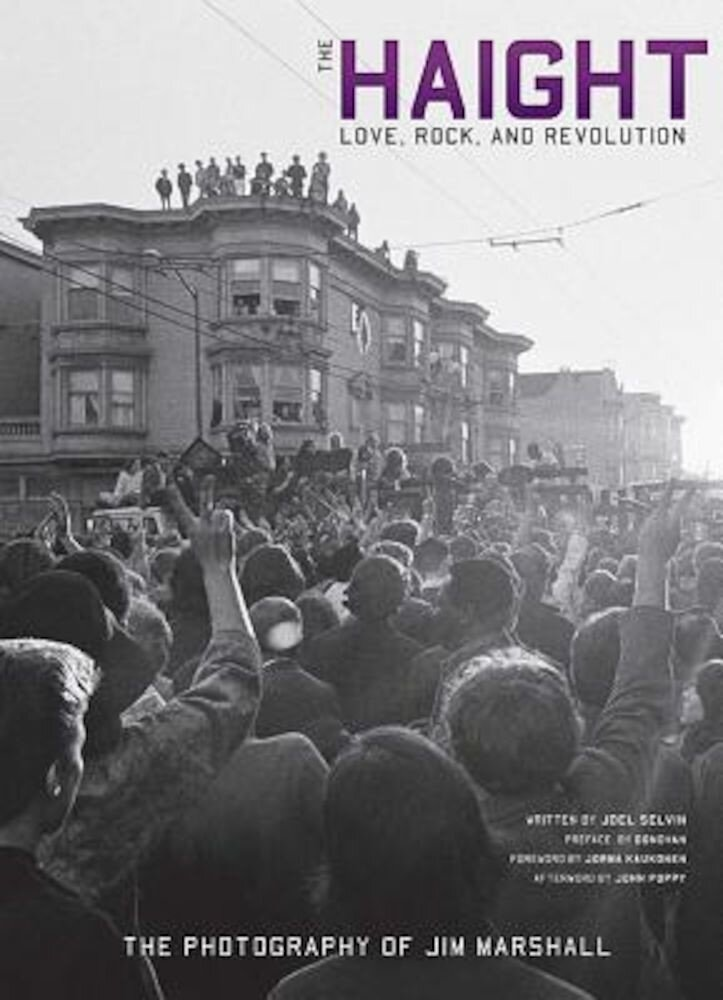 The Haight: Love, Rock, and Revolution, Hardcover