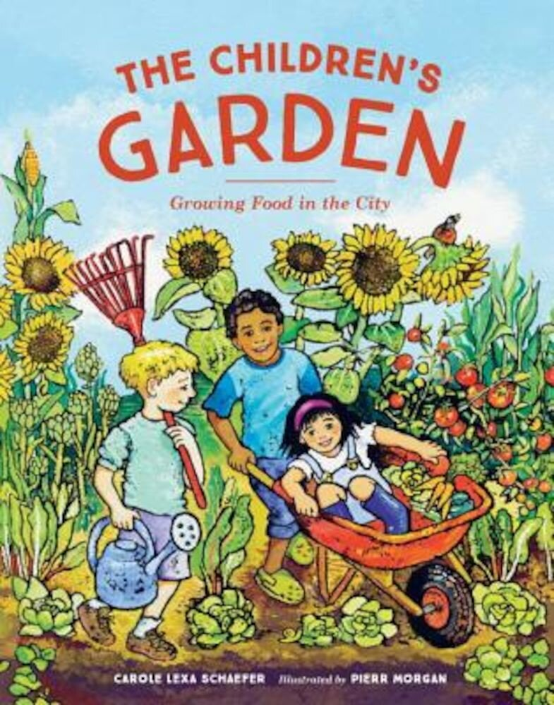 The Children's Garden: Growing Food in the City, Hardcover