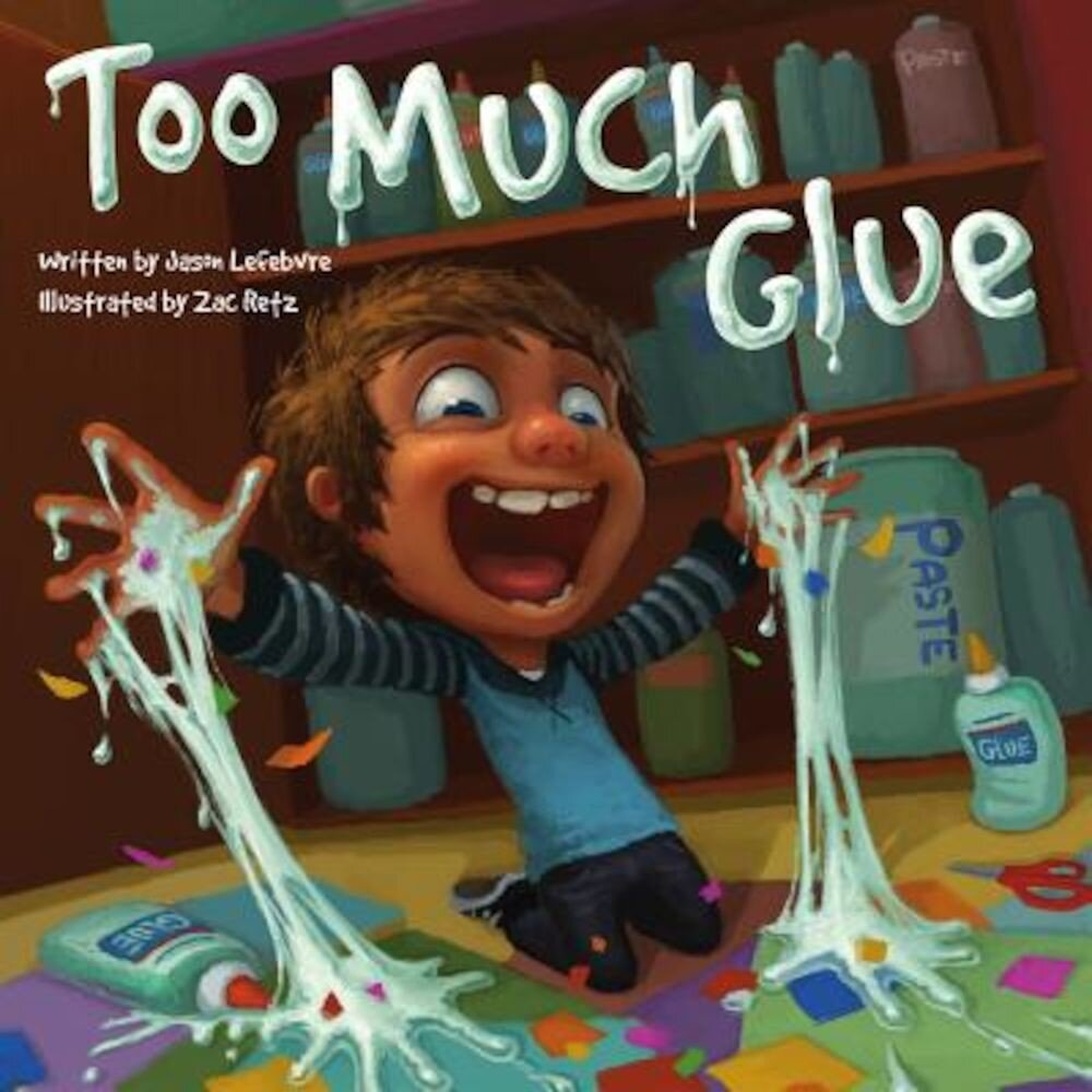 Too Much Glue, Hardcover