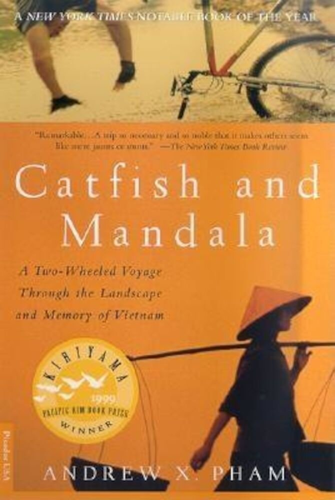 Catfish and Mandala: A Two-Wheeled Voyage Through the Landscape and Memory of Vietnam, Paperback