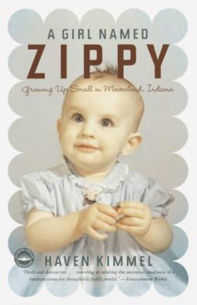 A Girl Named Zippy: Growing Up Small in Mooreland, Indiana, Paperback