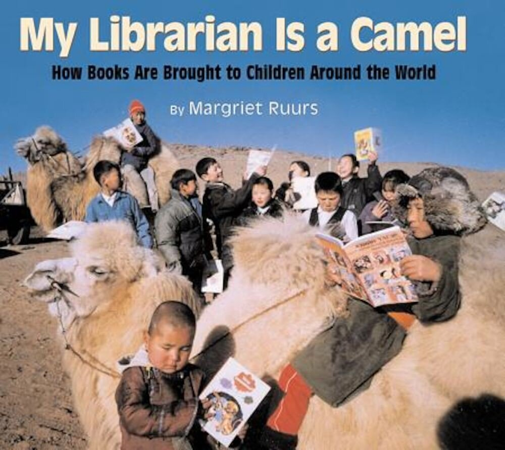 My Librarian Is a Camel: How Books Are Brought to Children Around the World, Hardcover