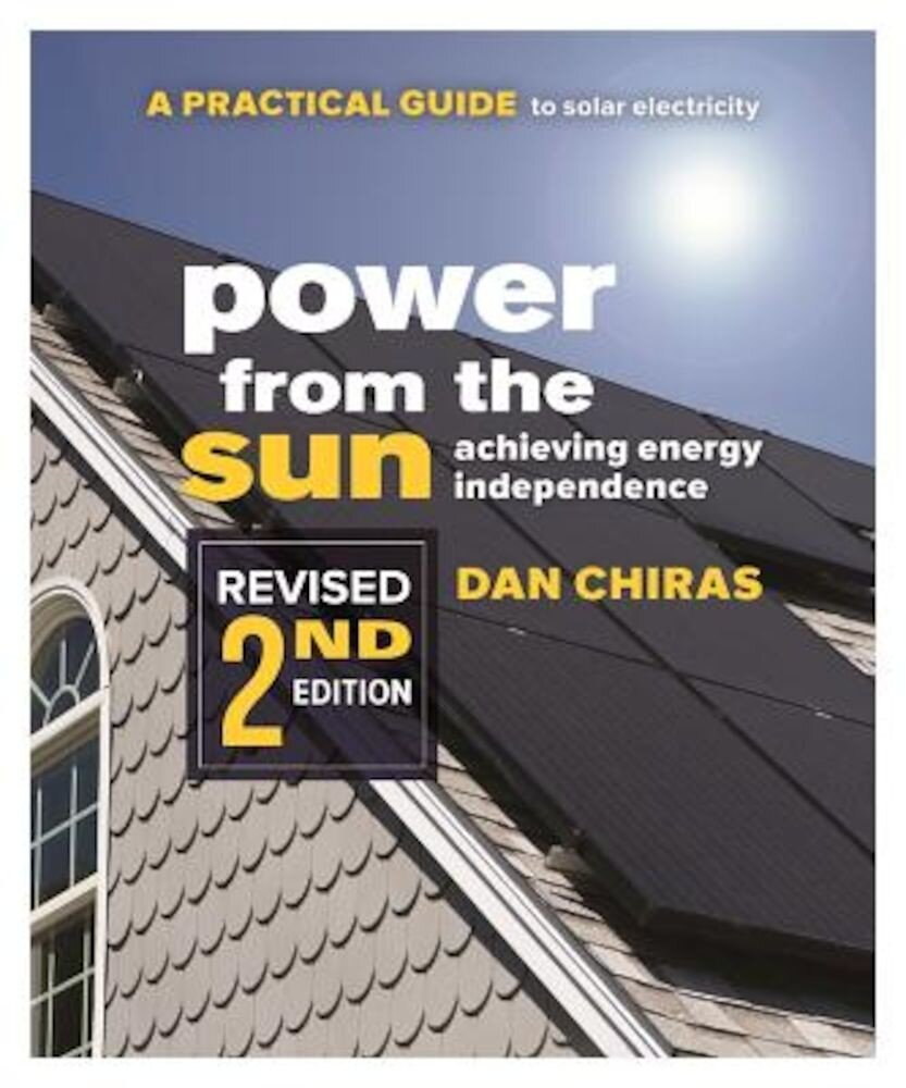 Power from the Sun: A Practical Guide to Solar Electricityarevised 2nd Edition, Paperback