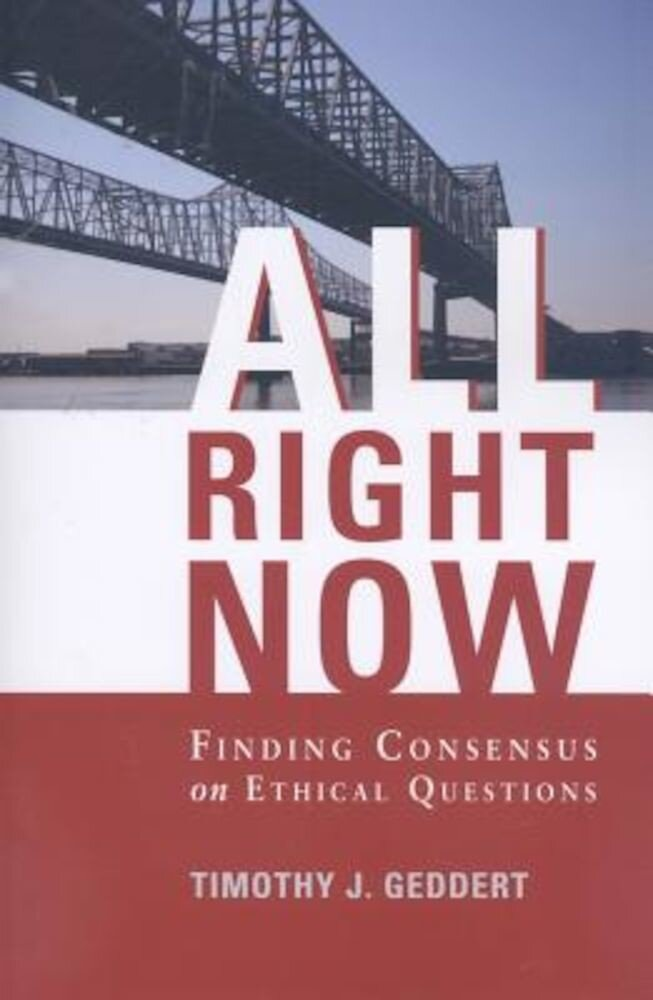 All Right Now: Finding Consensus on Ethical Questions, Paperback