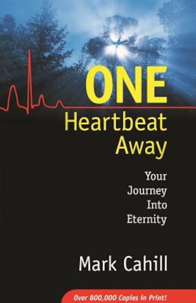 One Heartbeat Away: Your Journey Into Eternity, Paperback