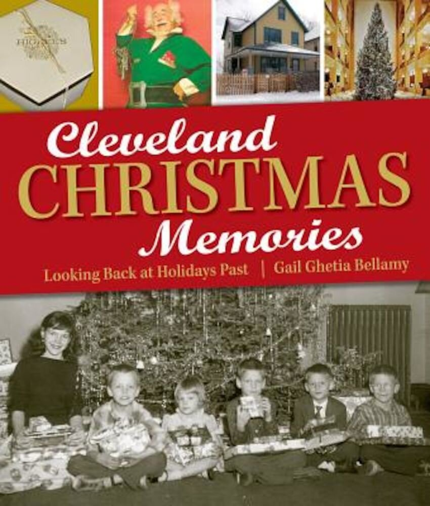 Cleveland Christmas Memories: Looking Back at Holidays Past, Paperback