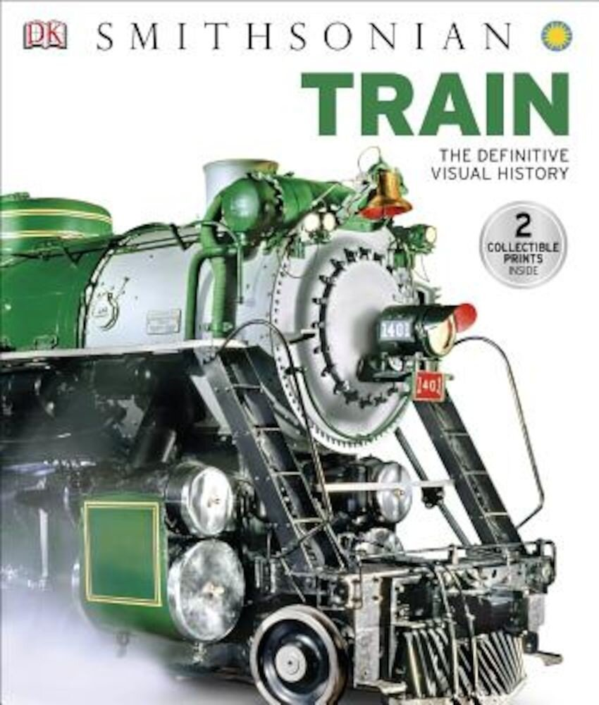 Train: The Definitive Visual History, Hardcover