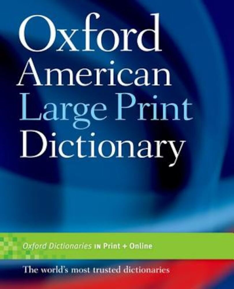 Oxford American Large Print Dictionary, Paperback