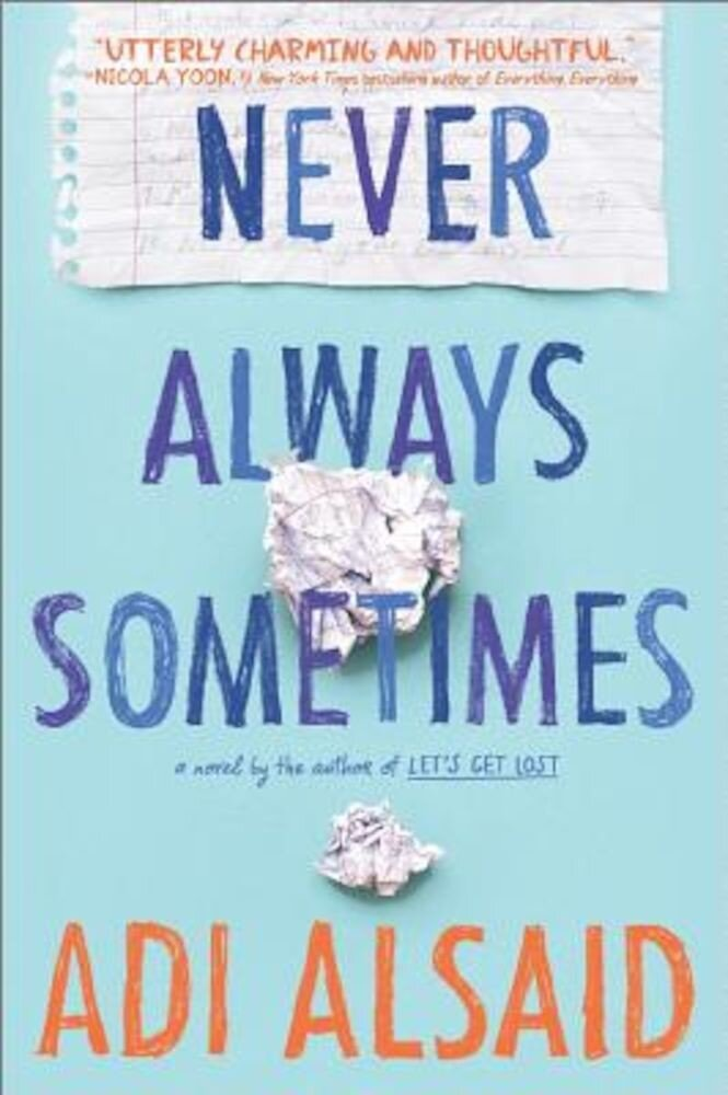 Never Always Sometimes: A Coming-Of-Age Novel, Paperback