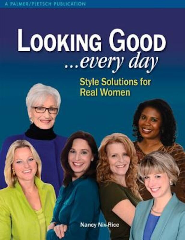 Looking Good ...Every Day: Style Solutions for Real Women, Paperback