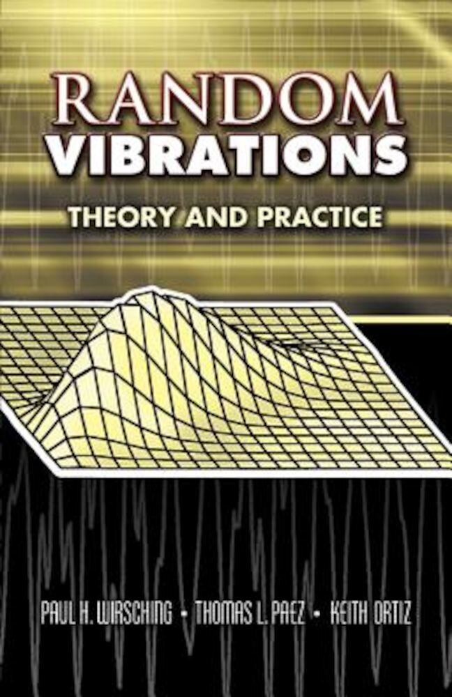 Random Vibrations: Theory and Practice, Paperback