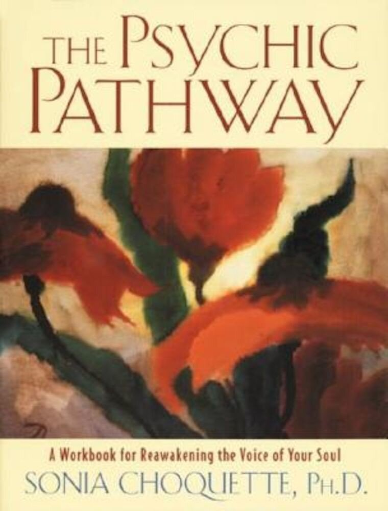 The Psychic Pathway: A Workbook for Reawakening the Voice of Your Soul, Paperback