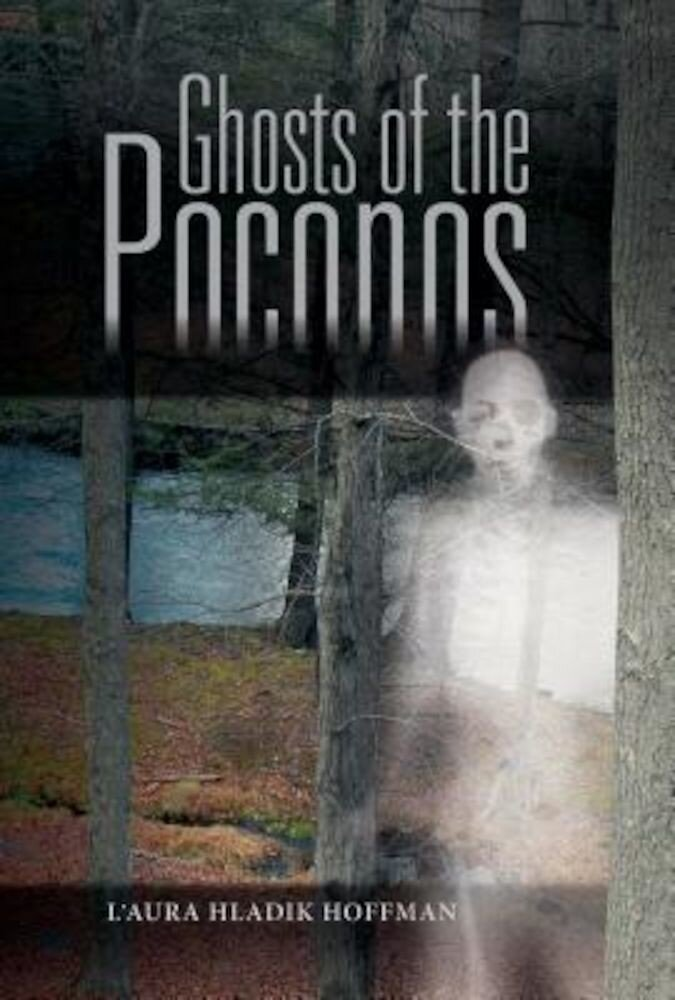 Ghosts of the Poconos, Hardcover