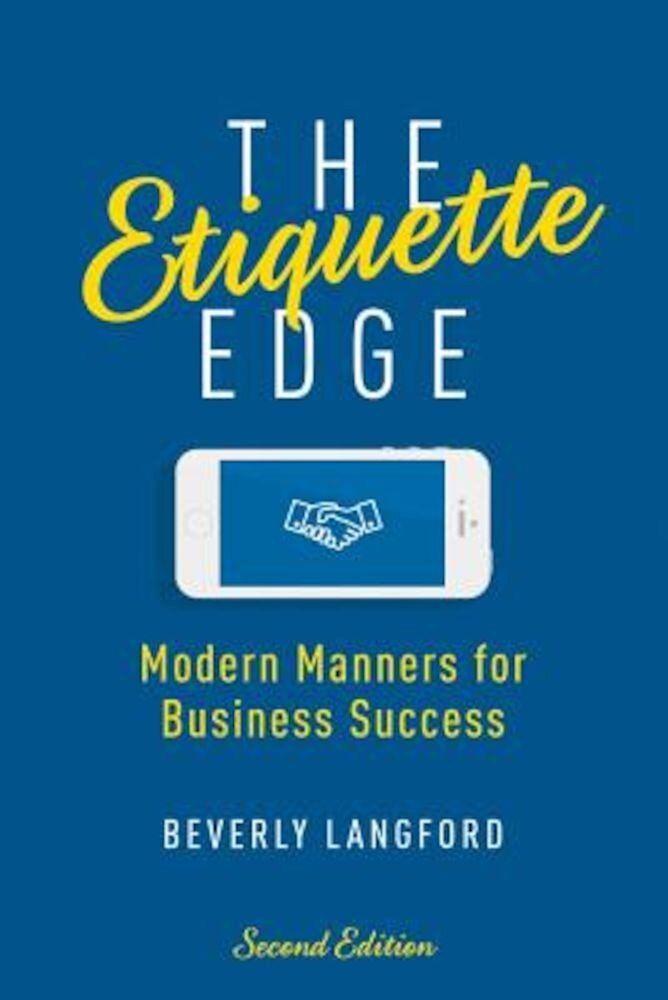 The Etiquette Edge: Modern Manners for Business Success, Paperback