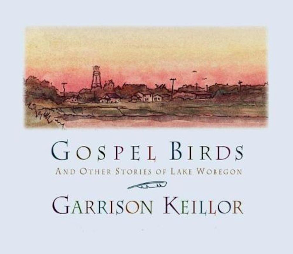 Gospel Birds: And Other Stories of Lake Wobegon, Audiobook