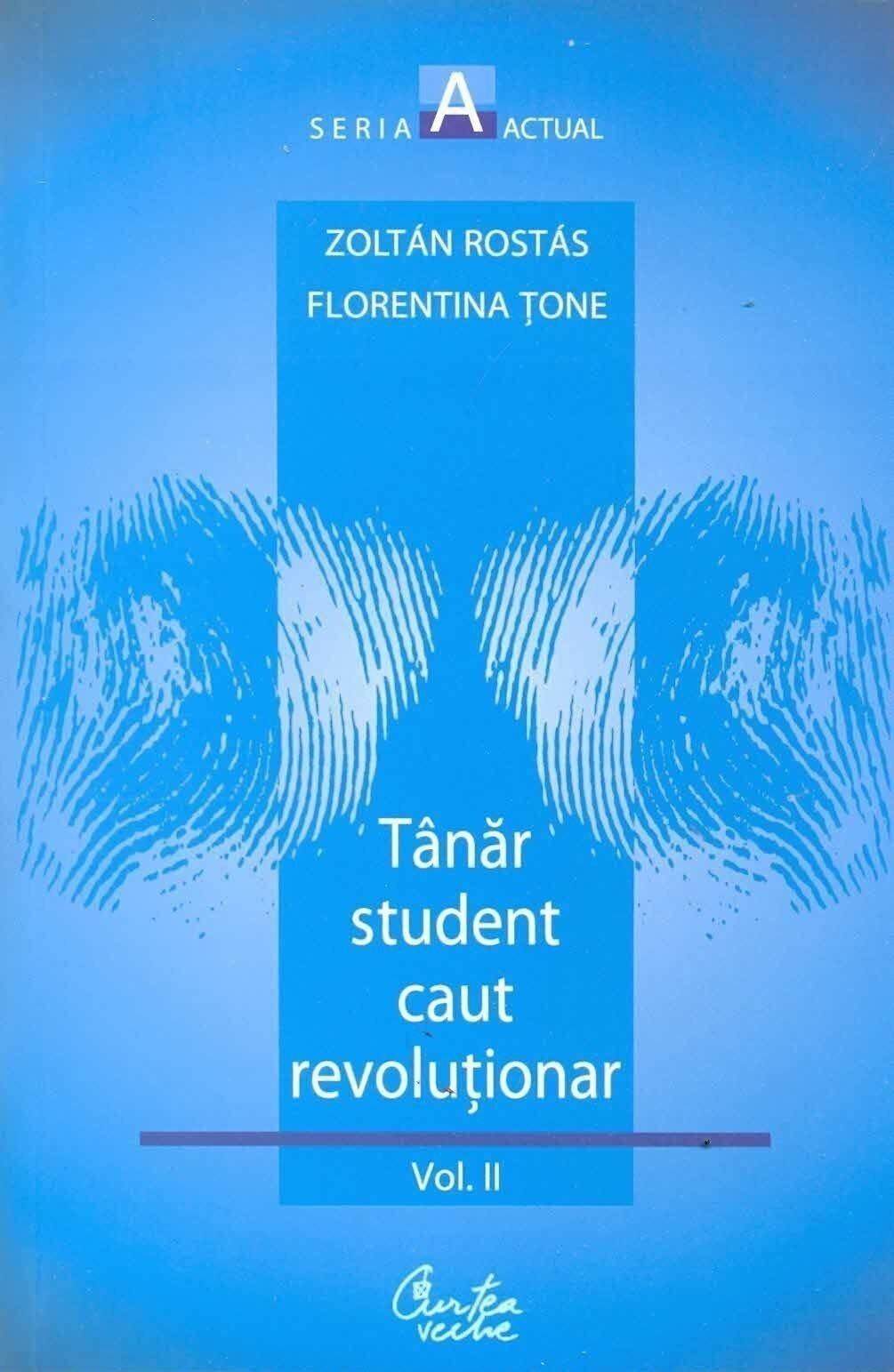 Tanar student caut revolutionar. Vol. 2. Voiam altceva, dar nu aveam in gand ceva anume