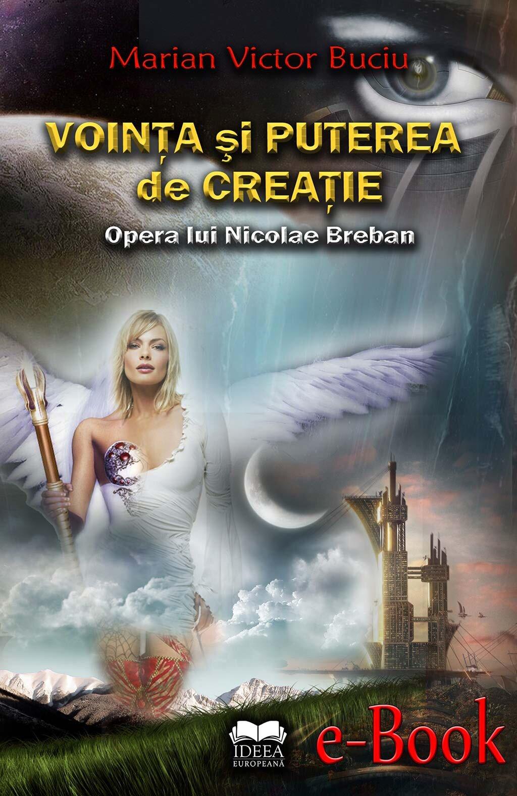 Vointa si puterea de creatie. Opera lui Nicolae Breban (eBook)