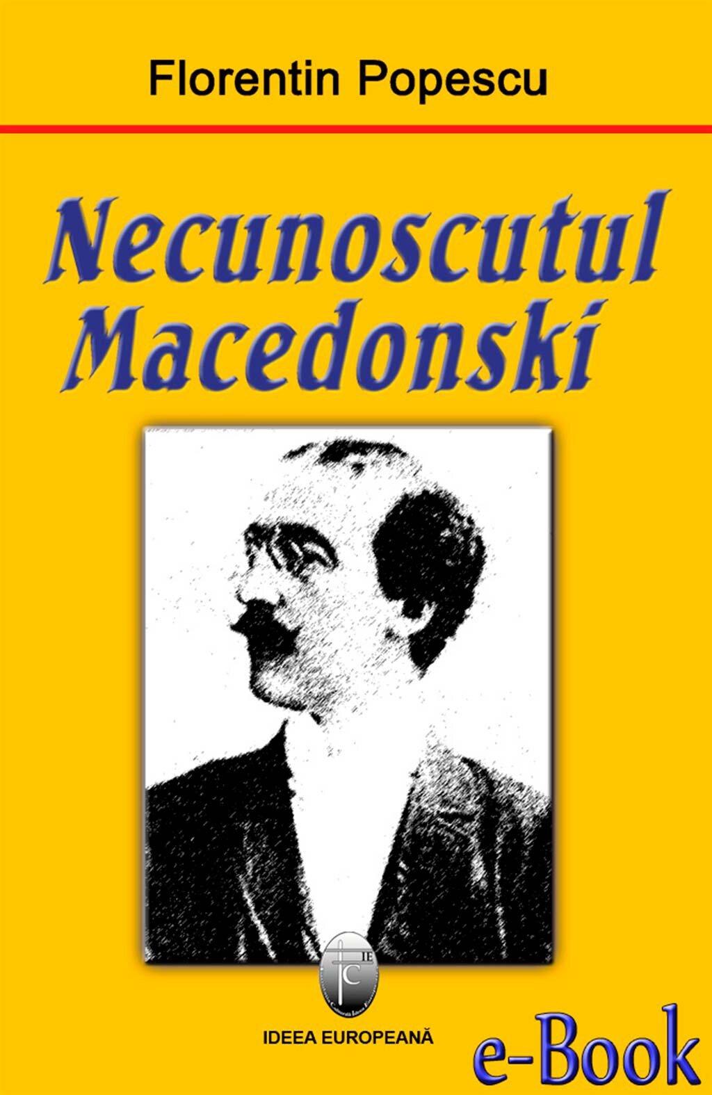 Necunoscutul Macedonski (eBook)