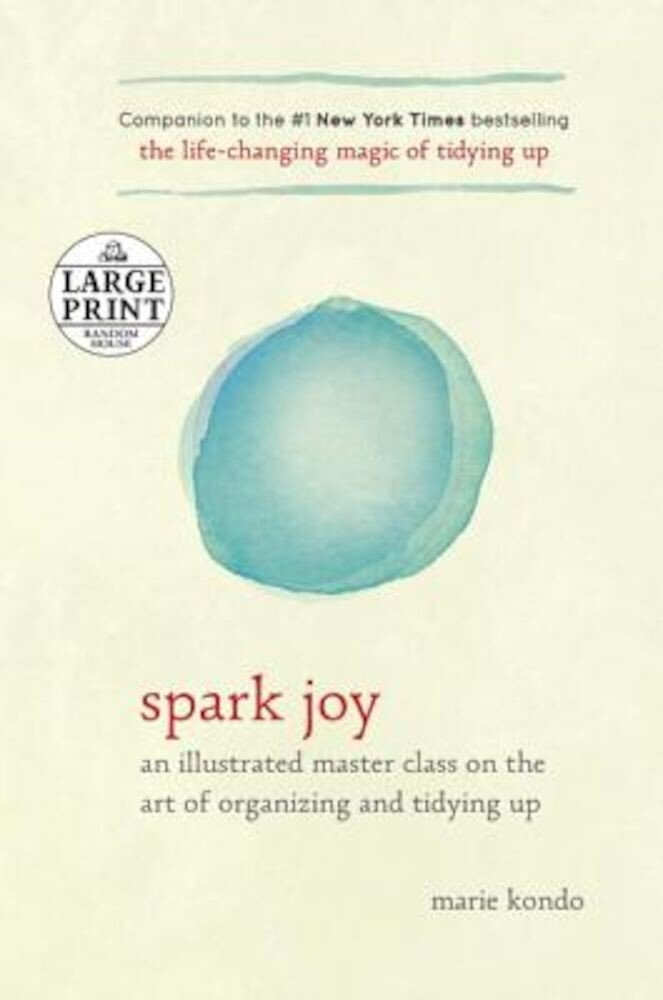 Spark Joy: An Illustrated Master Class on the Art of Organizing and Tidying Up, Paperback