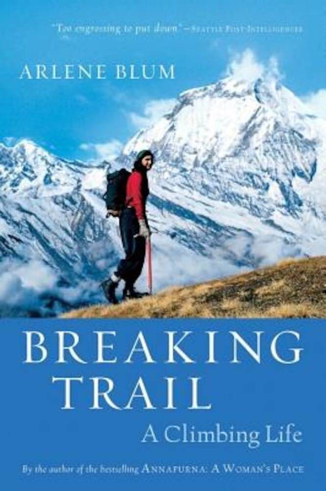Breaking Trail: A Climbing Life, Paperback