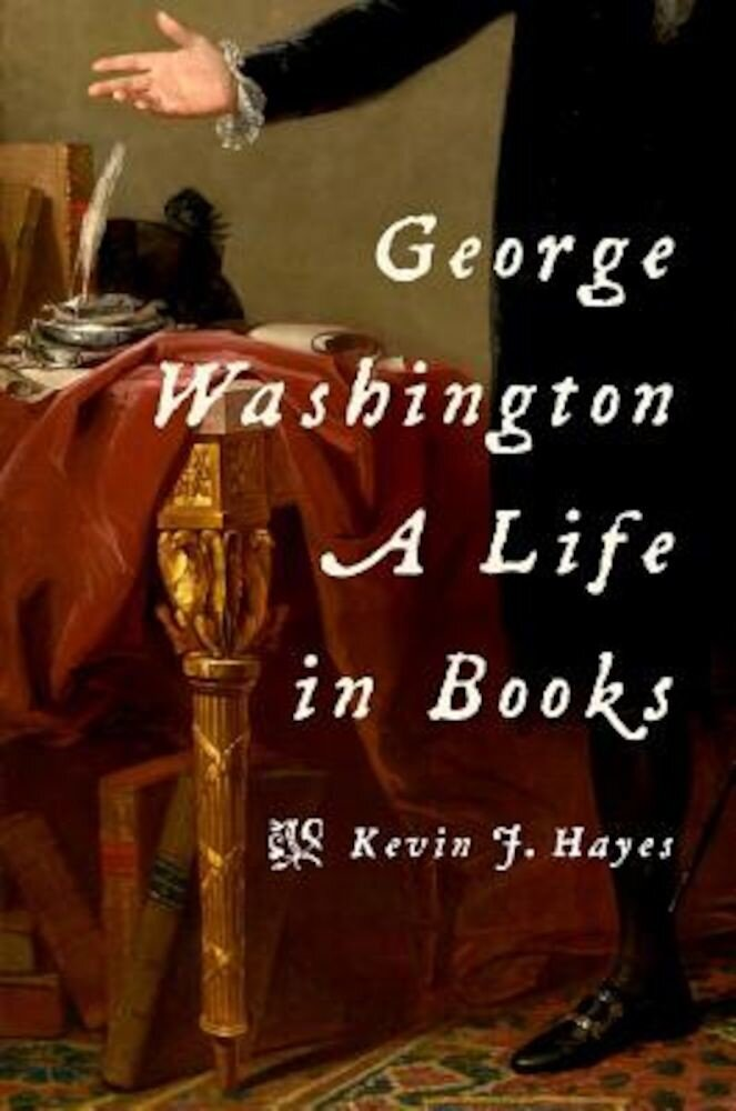 George Washington: A Life in Books, Hardcover