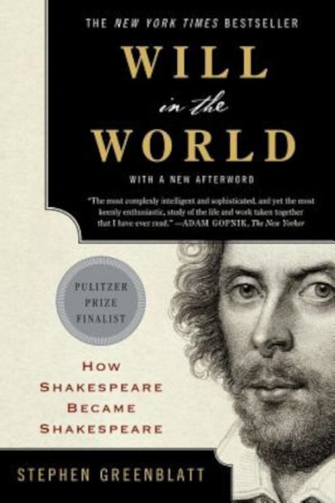 Will in the World: How Shakespeare Became Shakespeare, Paperback