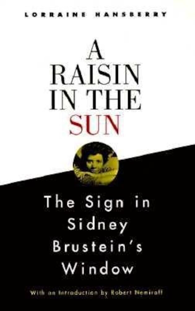 A Raisin in the Sun and the Sign in Sidney Brustein's Window, Paperback
