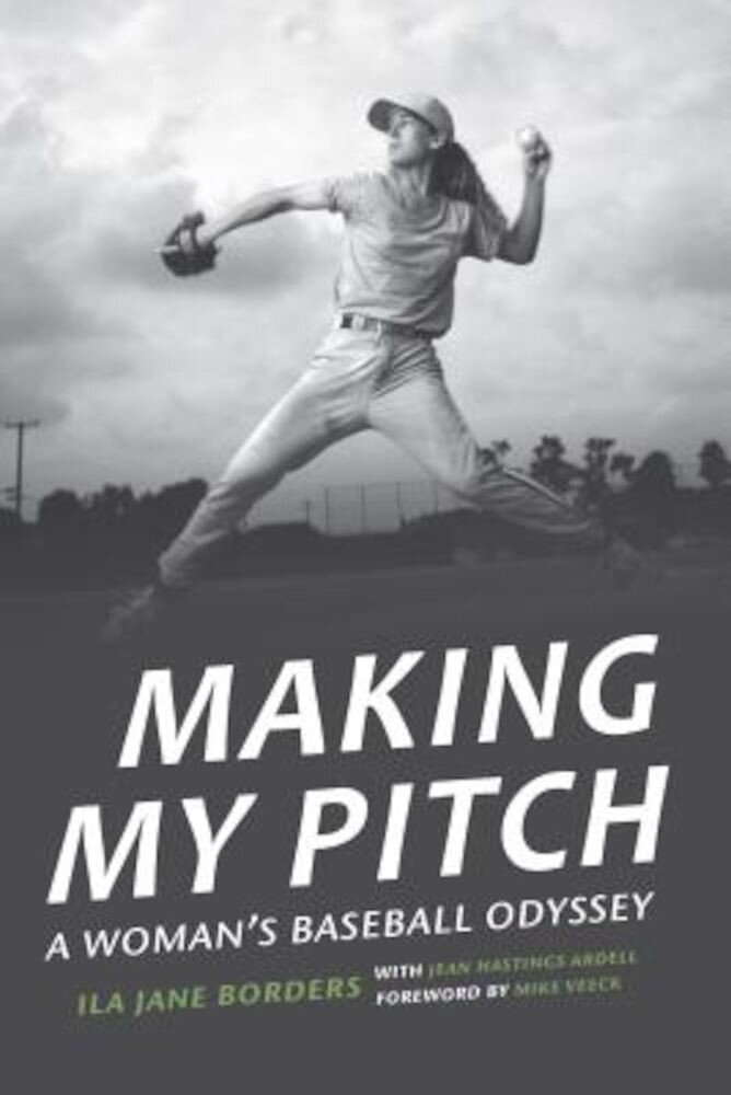 Making My Pitch: A Woman's Baseball Odyssey, Hardcover