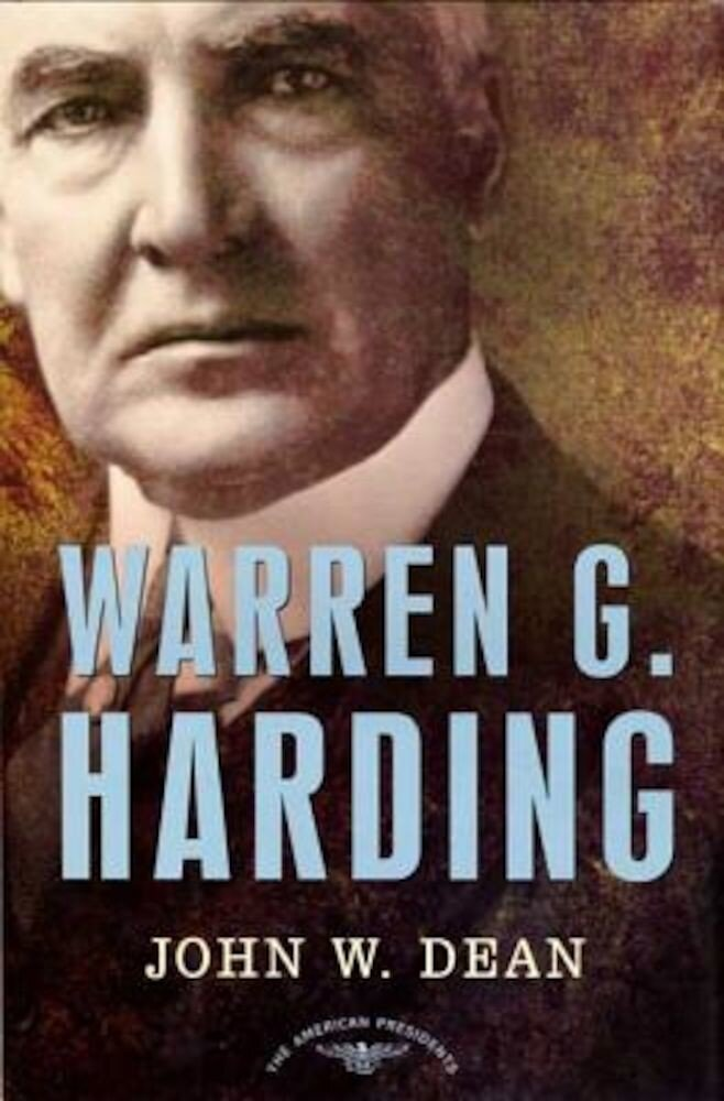 Warren G. Harding: The American Presidents Series: The 29th President, 1921-1923, Hardcover