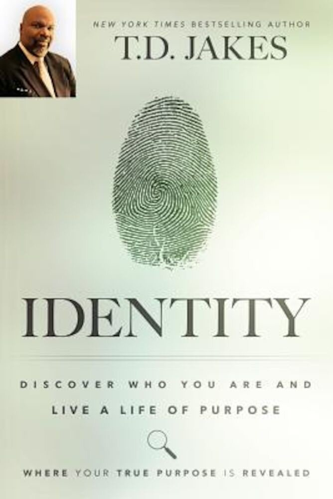Identity: Discover Who You Are and Live a Life of Purpose, Paperback