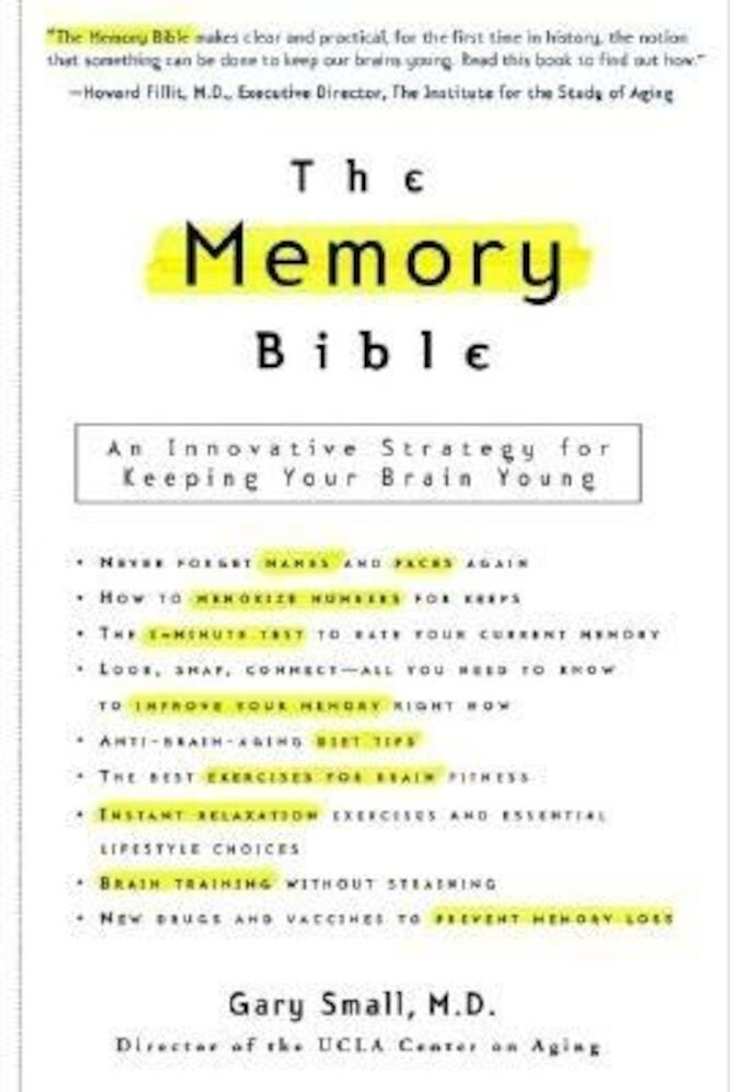The Memory Bible: An Innovative Strategy for Keeping Your Brain Young, Paperback