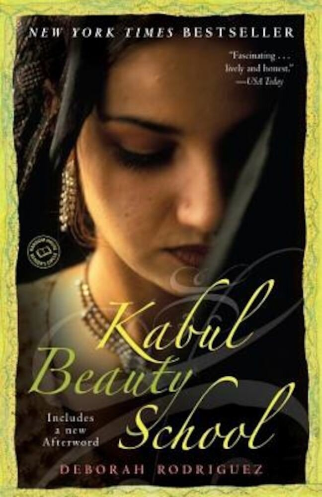 Kabul Beauty School: An American Woman Goes Behind the Veil, Paperback