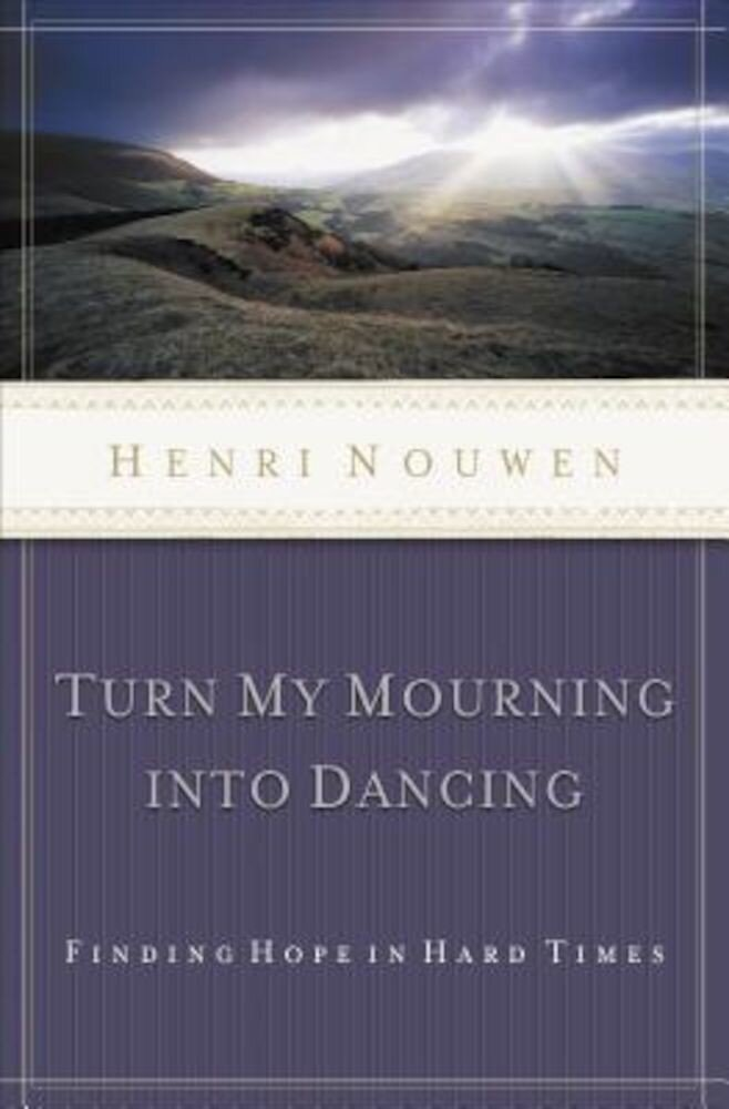 Turn My Mourning Into Dancing, Paperback