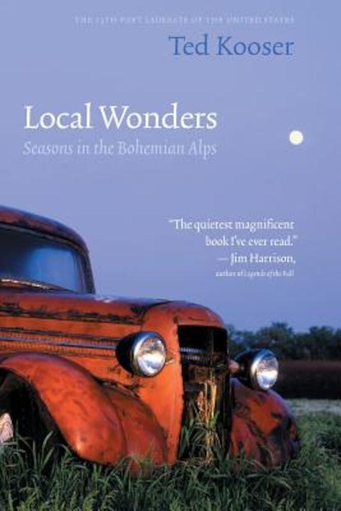 Local Wonders: Seasons in the Bohemian Alps, Paperback